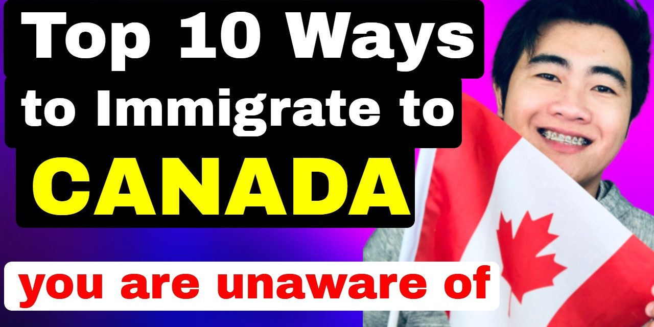 Easy Step-by-Step GUIDE to move to Canada permanently – complete immigration pathways