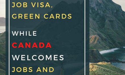 Trump Freezes Green Cards & Job Visas WHILE Canada welcomes immigrants and promote jobs